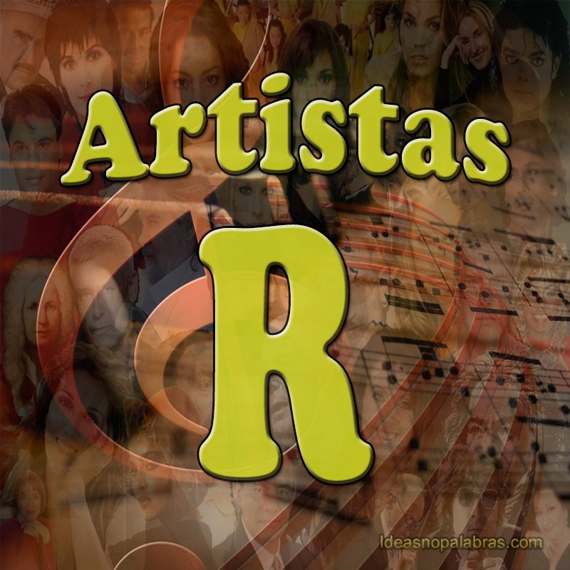 Temas Clasificados Por Artista – Letra R | Ideasnopalabras