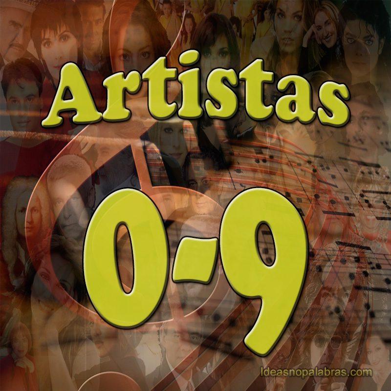 Temas Clasificados Por Artista – Número 0-9 | Ideasnopalabras