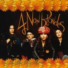 4 Non Blondes - What's Up - Bigger, Better, Faster, More! - Álbum