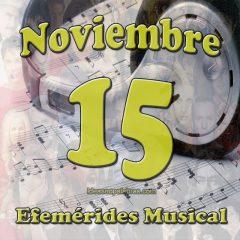 efemerides-musical-noviembre-15