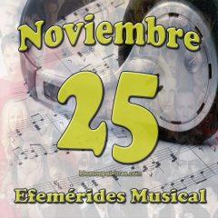 efemerides-musical-noviembre-25