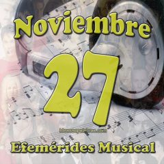 efemerides-musical-noviembre-27