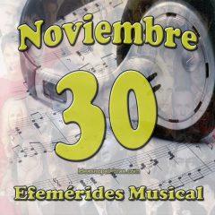 efemerides-musical-noviembre-30