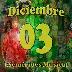 efemerides-musical-diciembre-03