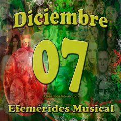 efemerides-musical-diciembre-07