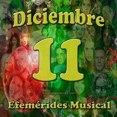 efemerides-musical-diciembre-11