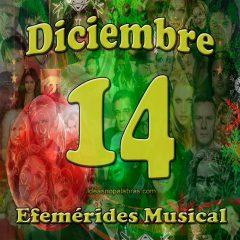efemerides-musical-diciembre-14