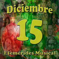 efemerides-musical-diciembre-15