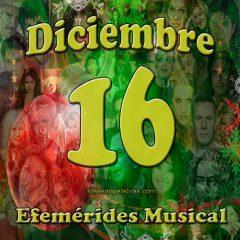 efemerides-musical-diciembre-16