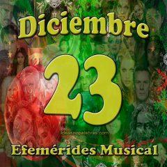 efemerides-musical-diciembre-23