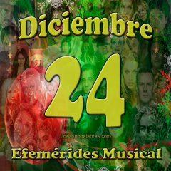 efemerides-musical-diciembre-24