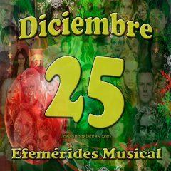 efemerides-musical-diciembre-25
