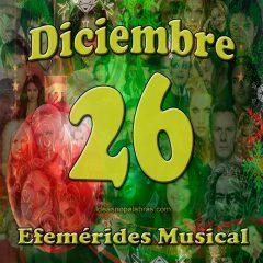 efemerides-musical-diciembre-26