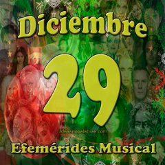 efemerides-musical-diciembre-29