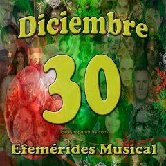 efemerides-musical-diciembre-30
