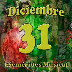 efemerides-musical-diciembre-31