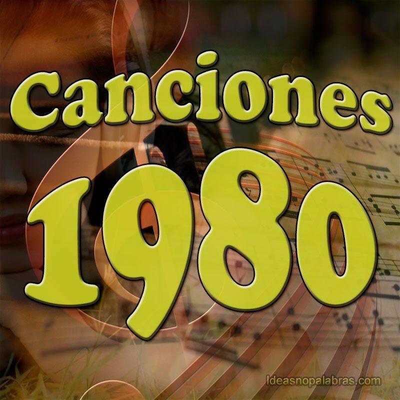 Canciones Destacadas Por A 241 O 1980 M 250 Sica De Los 80 S Ideasnopalabras