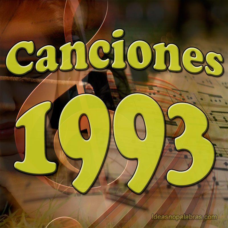 Canciones Destacadas Por Año 1993